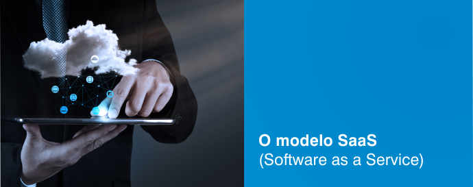 O modelo SaaS (Software as a Service)