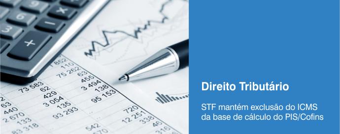 STF multa Fazenda por embargos protelatórios em ações do PIS/COFINS